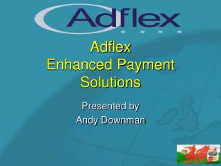 Adflex  Enhanced Payment Solutions