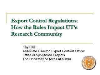 Export Control Regulations:  How the Rules Impact UT's Research Community