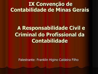 Palestrante: Franklin Higino Caldeira Filho