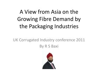 A View from Asia on the  Growing Fibre Demand by  the Packaging Industries