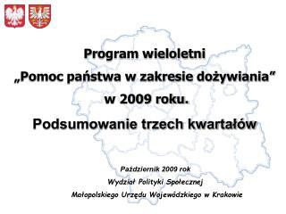 Październik 2009 rok Wydział Polityki Społecznej  Małopolskiego Urzędu Wojewódzkiego w Krakowie