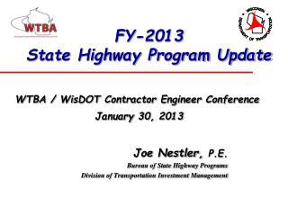 Joe Nestler,  P.E. Bureau of State Highway Programs