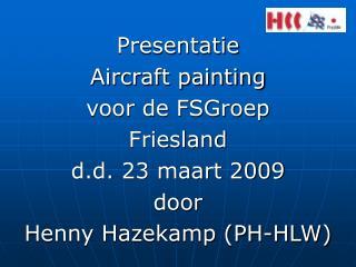 Presentatie Aircraft painting voor de FSGroep Friesland d.d. 23 maart 2009 door
