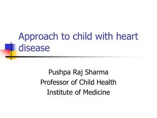 Approach to child with heart disease