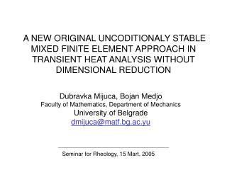 Dubravka Mijuca, Bojan Medjo Faculty of Mathematics, Department of Mechanics