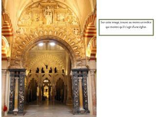 Sur cette image, trouve au moins un indice qui montre qu'il s'agit d'une église.
