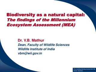 Biodiversity as a natural capital:  The findings of the Millennium Ecosystem Assessment (MEA)