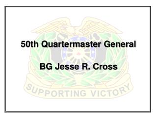 50th Quartermaster General BG Jesse R. Cross