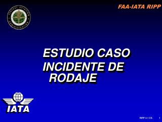 ESTUDIO CASO INCIDENTE DE RODAJE