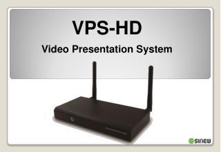 VPS-HD Video Presentation System