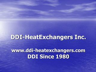DDI-HeatExchangers Inc. ddi-heatexchangers DDI Since 1980