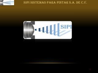 SIPI SISTEMAS PARA PINTAR S.A. DE C.V.