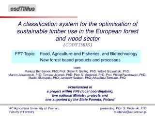 team:  Mariusz Bembenek, PhD; Prof. Dieter F. Giefing, PhD; Witold Grzywiński, PhD;
