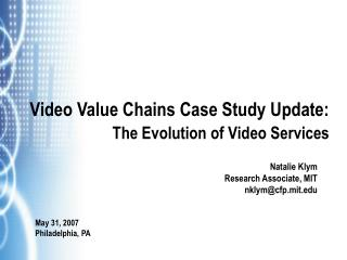 Video Value Chains Case Study Update: The Evolution of Video Services