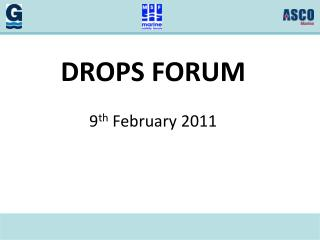 DROPS FORUM  9 th  February 2011