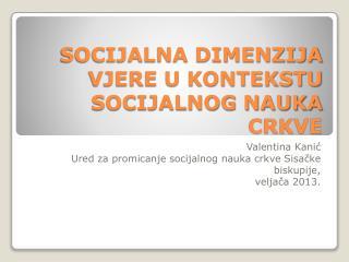 SOCIJALNA DIMENZIJA VJERE U KONTEKSTU SOCIJALNOG NAUKA CRKVE