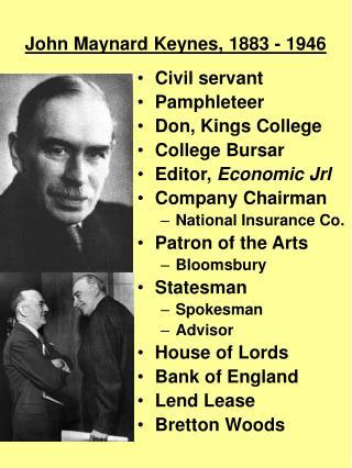 John Maynard Keynes, 1883 - 1946