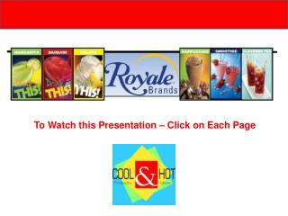 To Watch this Presentation � Click on Each Page
