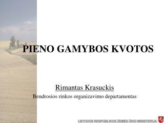 PIENO GAMYBOS KVOT OS