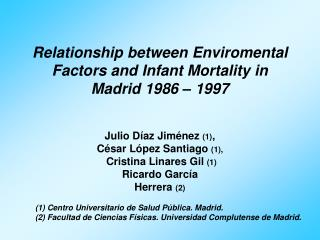 Relationship between Enviromental Factors and Infant Mortality in  Madrid 1986 – 1997