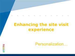 Enhancing the site visit experience