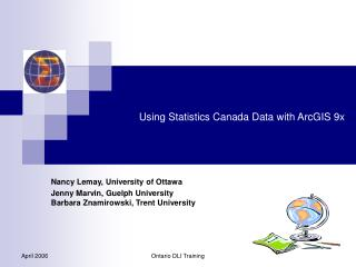 Using Statistics Canada Data with ArcGIS 9x
