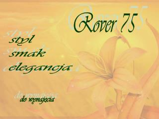tel – 505 747 758 mail – rover75@amorki.pl