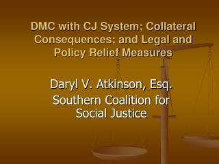 DMC with CJ System; Collateral Consequences; and Legal and Policy Relief Measures