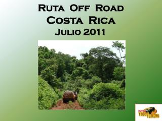 Ruta  Off  Road Costa   Rica Julio 2011