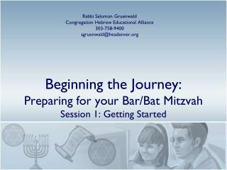 Beginning the Journey: Preparing for your Bar/Bat  Mitzvah Session 1: Getting Started
