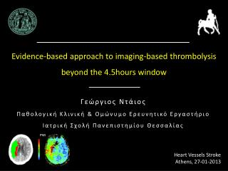 Evidence-based  approach to imaging-based thrombolysis beyond the  4.5hours  window