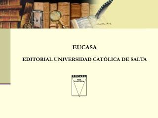 EUCASA EDITORIAL UNIVERSIDAD CATÓLICA DE SALTA
