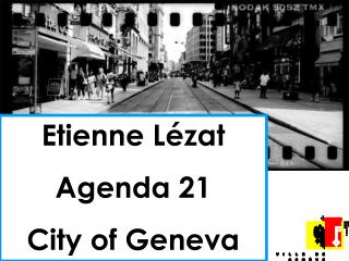 Etienne Lézat Agenda 21  City of Geneva