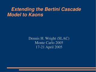Extending the Bertini Cascade                      Model to Kaons