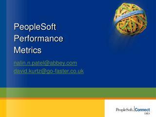 PeopleSoft Performance  Metrics