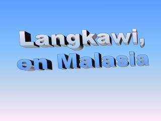 Langkawi, en Malasia