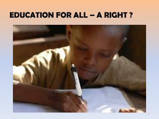 EDUCATION FOR ALL – A RIGHT ?