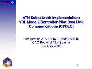 ATN Subnetwork Implementation: VDL Mode 2/Controller Pilot Data Link Communications (CPDLC)
