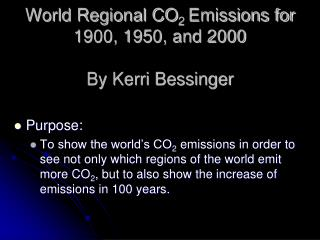 World Regional CO 2  Emissions for 1900, 1950, and 2000 By Kerri Bessinger