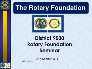 District 9500 Rotary Foundation Seminar