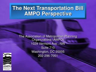 The Next Transportation Bill AMPO Perspective