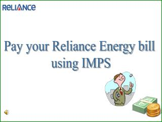 Pay your Reliance Energy bill  using IMPS