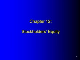 Chapter 12:  Stockholders  Equity