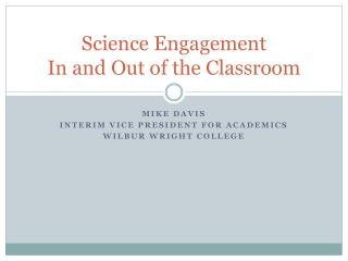 Science Engagement In and Out of the Classroom