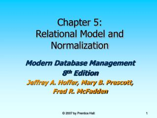 Chapter 5: Relational Model and Normalization