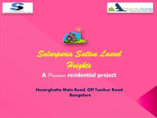 PRE launch Salarpuria Sattva Laurel Heights @ Bagalgunte