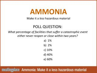 AMMONIA Make it a  less  hazardous material