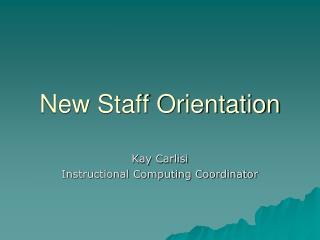 New Staff Orientation