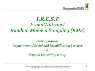 I.R.E.S.T E-mail/Intranet  Random Moment Sampling (RMS)