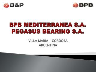 BPB MEDITERRANEA S.A. PEGASUS BEARING S.A.